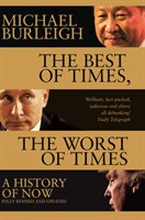 Best of Times, The Worst of Times - A History of Now (Burleigh Michael)(Paperback)
