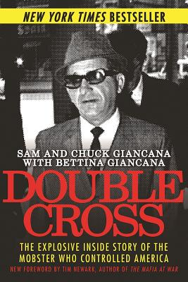 Double Cross: The Explosive Inside Story of the Mobster Who Controlled America (Giancana Sam)(Paperback)