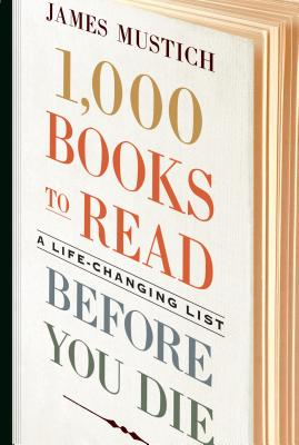 1,000 Books to Read Before You Die (Mustich James)(Pevná vazba)