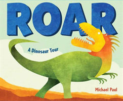 Roar A Dinosaur Tour (Paul Michael)(Pevná vazba)