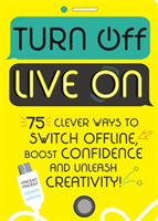Turn Off, Live On - 75 clever ways to switch offline, boost your confidence and unleash your creativity! (Vincent Vincent)(Paperback / softback)