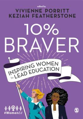 10% Braver - Inspiring Women to Lead Education(Paperback / softback)