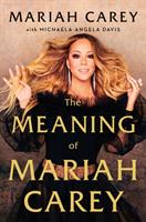 Meaning of Mariah Carey (Carey Mariah)(Pevná vazba)