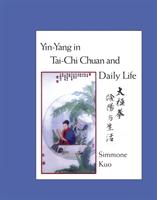 Yin-Yang In Tai-Chi Chuan Life (Kuo Simmone)(Paperback / softback)