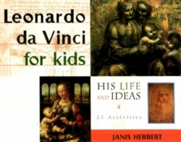 Leonardo Da Vinci for Kids - His Life and Ideas - 21 Activities (Herbert Janis)(Paperback)