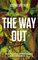 Way Out - Invisible Insurrections and Radical Imaginaries in the UK Underground 1961-1991 (Opstrup Kasper)(Paperback)