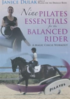 Nine Pilates Essentials for the Balanced Riding - A Magic Circle Workout (Dulak Janice)(DVD video)