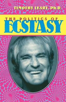 The Politics of Ecstasy (Leary Timothy)(Paperback)