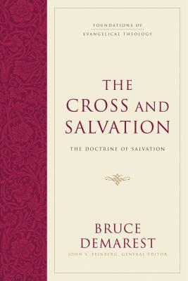 Cross and Salvation - The Doctrine of Salvation (Demarest Bruce A.)(Pevná vazba)