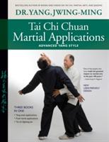Tai Chi Chuan Martial Applications - Advanced Yang Style (Yang Jwing-Ming)(Paperback)