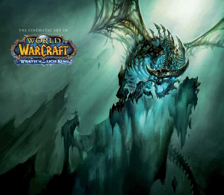 The Cinematic Art of World of Warcraft: Wrath of the Lich King (Blizzard Entertainment)(Paperback)