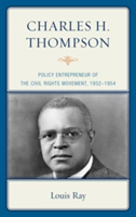 Charles H. Thompson - Policy Entrepreneur of the Civil Rights Movement (Ray Louis)(Paperback)