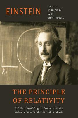 The Principle of Relativity: A Collection of Original Memoirs on the Special and General Theory of Relativity (Einstein Albert)(Paperback)