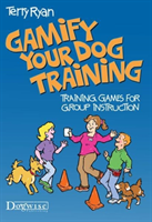 GAMIFY YOUR DOG TRAINING (RYAN T)(Paperback)
