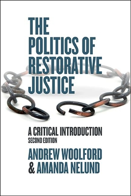 THE POLITICS OF RESTORATIVE JUSTICE (WOOLFORD)(Paperback)