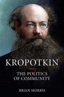 Kropotkin - The Politics of Community (Morris Brian)(Paperback)