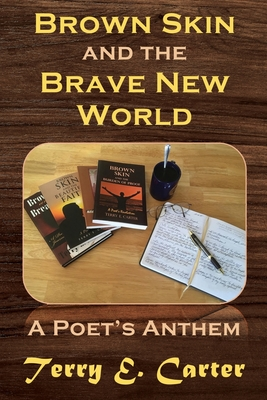 Brown Skin and the Brave New World: A Poet's Anthem (Carter Terry E.)(Paperback)