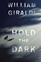 Hold the Dark (Giraldi William)(Paperback)