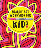 Sharpie Art Workshop for Kids - Fun, Easy, and Creative Drawing and Crafts Projects (Barbro Kathy)(Paperback)