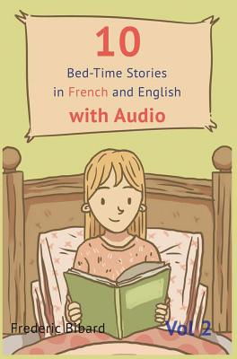 10 Bedtime Stories in French and English with Audio.: French for Kids - Learn French with Parallel English Text (Bibard Frederic)(Pevná vazba)