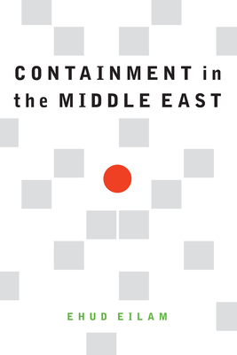 Containment in the Middle East (Eilam Ehud)(Pevná vazba)
