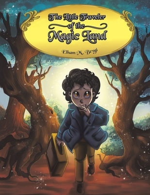 LITTLE TRAVELER OF THE MAGIC LAND (BEYGI ELHAM M.)(Paperback)