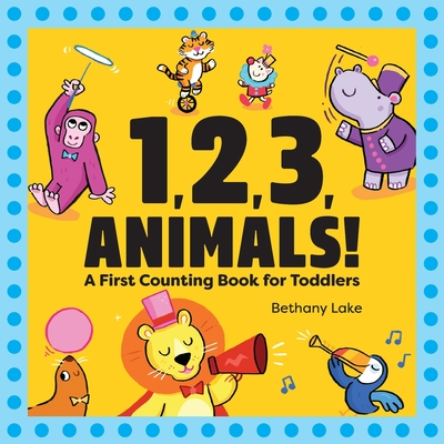 1, 2, 3, Animals!: A First Counting Book for Toddlers (Lake Bethany)(Paperback)