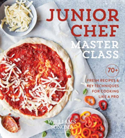 Junior Chef Master Class - 70+ Fresh Recipes and Key Techniques for Cooking Like a Pro (Williams-Sonoma Test Kitchen)(Paperback / softback)