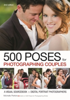 500 Poses For Photographing Couples: A Visual Sourcebook For Digital Portrait(Paperback)