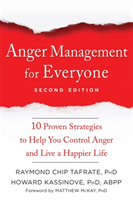 Anger Management for Everyone - Ten Proven Strategies to Help You Control Anger and Live a Happier Life (Tafrate Raymond Chip)(Paperback / softback)