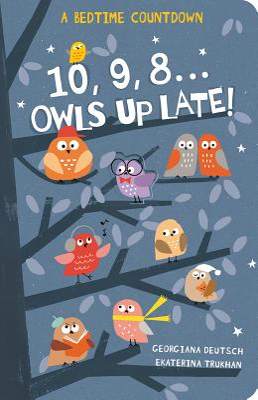 10, 9, 8...Owls Up Late! (Deutsch Georgiana)(Pevná vazba)
