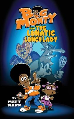 Big Monty and the Lunatic Lunch Lady (Maxx Matt)(Pevná vazba)