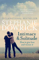Intimacy & Solitude: How to Give Love and Receive It (Dowrick Stephanie)(Paperback)