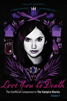 Love You to Death, Season 4: The Unofficial Companion to the Vampire Diaries (Calhoun Crissy)(Paperback)