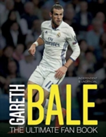 Gareth Bale:The Ultimate Fan Book (Spragg Iain)(Pevná vazba)