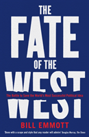 Fate of the West - The Battle to Save the World's Most Successful Political Idea (Emmott Bill)(Paperback)