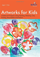 Artworks for Kids - Creative Art Projects Using Painting, Weaving, Clay, Printing, Recyclables and Nature (VanKirk Shue Lori)(Paperback)