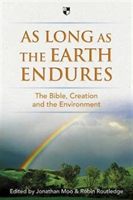 As Long as the Earth Endures - The Bible, Creation and the Environment(Paperback / softback)