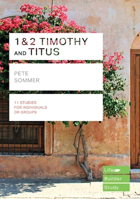 1 & 2 Timothy and Titus (Lifebuilder Study Guides) (Sommer Pete)(Paperback / softback)