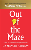 Out of the Maze - A Simple Way to Change Your Thinking & Unlock Success (Johnson Dr Spencer)(Pevná vazba)