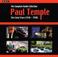 Paul Temple: The Complete Radio Collection: Volume One: The Early Years (1938-1950) - The Early Year