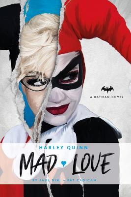 DC Comics novels - Harley Quinn: Mad Love (Dini Paul)(Paperback / softback)