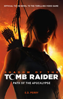 Shadow of the Tomb Raider - Path of the Apocalypse (Perry S. D.)(Paperback / softback)
