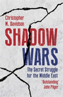 Shadow Wars - The Secret Struggle for the Middle East (Davidson Christopher)(Paperback)