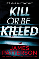 Kill or be Killed (Patterson James)(Paperback)