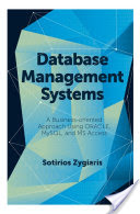 Database Management Systems - A Business-Oriented Approach Using ORACLE, MySQL and MS Access (Zygiaris Sotirios)(Pevná vazba)