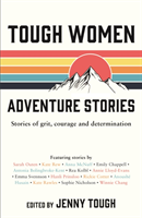 Tough Women Adventure Stories - Stories of Grit, Courage and Determination (Tough Jenny)(Paperback /