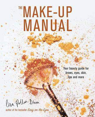 Make-up Manual - Your Beauty Guide for Brows, Eyes, Skin, Lips and More (Potter-Dixon Lisa)(Pevná vazba)