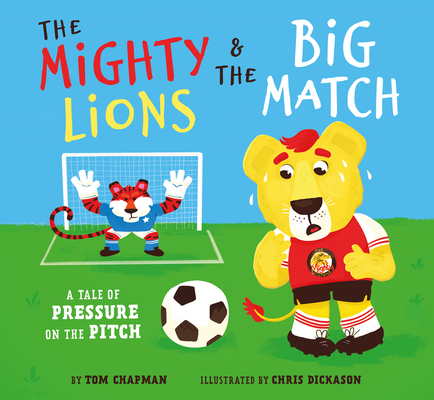 Mighty Lions & the Big Match - What if We Don't Win? (Chapman Tom)(Book)