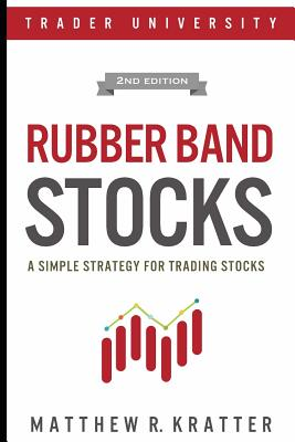Rubber Band Stocks: A Simple Strategy for Trading Stocks (Kratter Matthew R.)(Paperback)